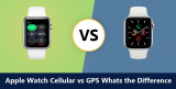 Apple Watch GPS vs Cellular (Detailed Comparison of All Models)