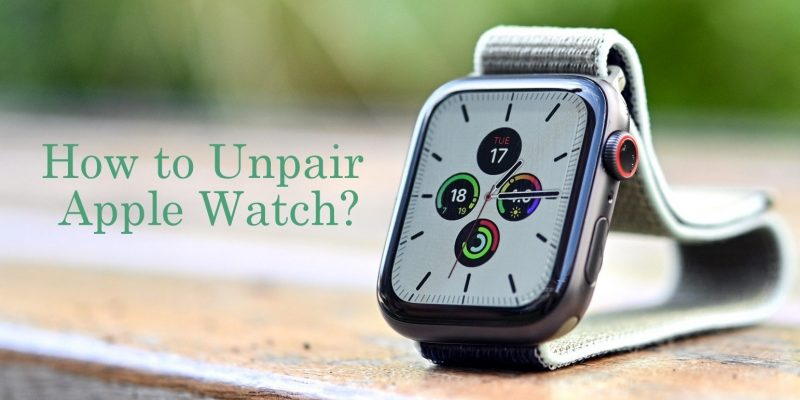 How to Unpair an Apple Watch – All Methods Revealed